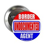 """Undocumented Border Agent 2.25"""" Button (100 pack)"""