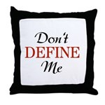 Don't Define Me Funny Throw Pillow