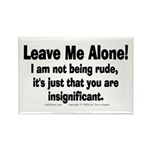 Leave Me Alone! Rectangle Magnet (100 pack)
