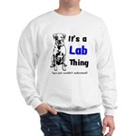 It's A Lab Thing Sweatshirt