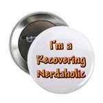 "Recovering Nerdaholic 2.25"" Button (10 pack)"