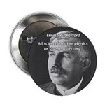 "Nuclear Physics: Rutherford 2.25"" Button (100 pack"