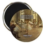 """Degas Dancers Quote 2.25"""" Magnet (100 pack)"""